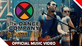 The Dance Company (TDC) - Say What U Say - Official Music Video - NAGASWARA