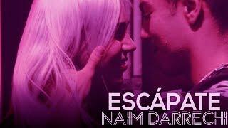 Naim Darrechi - Escápate (Videoclip Oficial)
