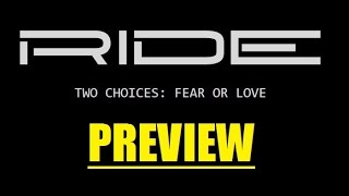 RIDE- Two Choices: Fear or Love (Preview)