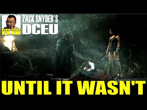 """ZACK SNYDER'S DCEU – """"UNTIL IT WASN'T"""""""