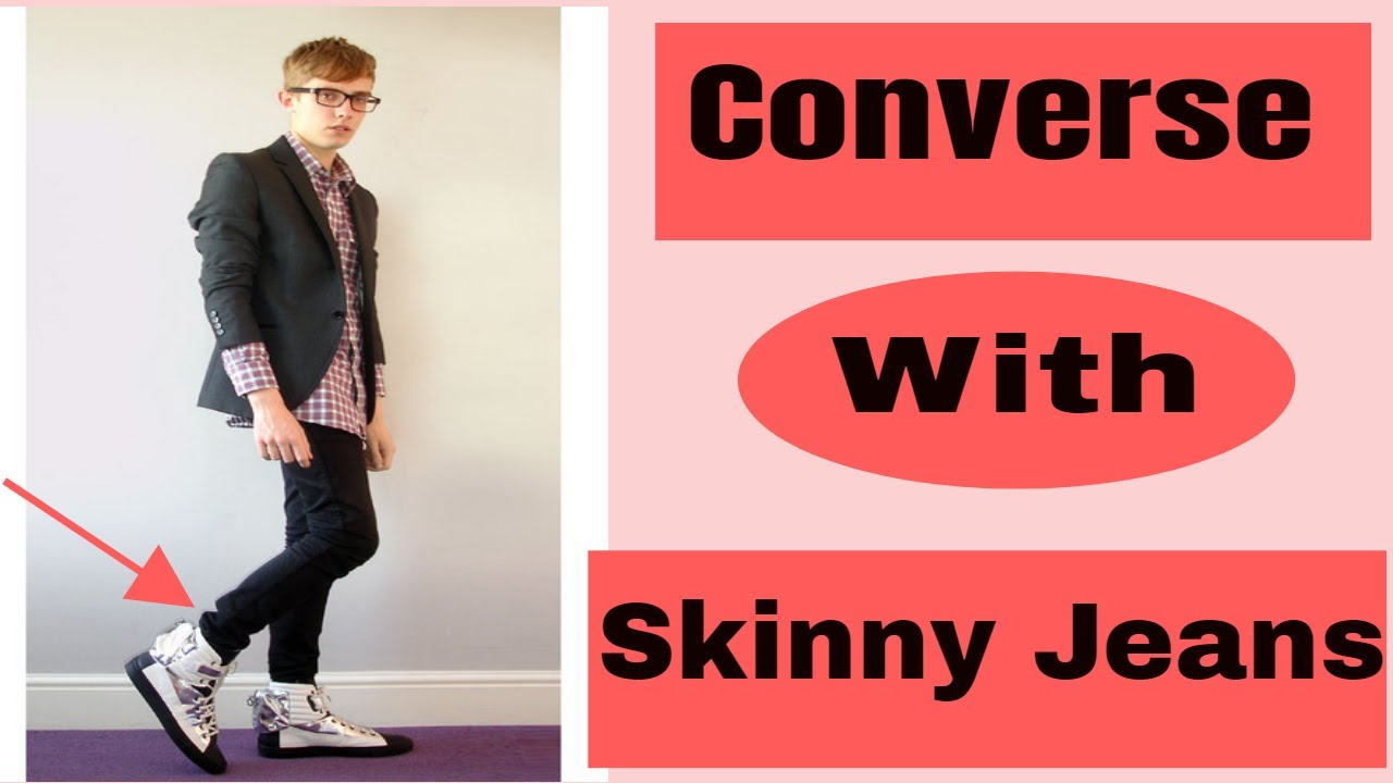 1dacc8db5caa How to Wear Converse High Tops With Skinny Jeans For Guys