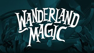 Wanderland Music & Arts Festival 2019: Wanderland Magic
