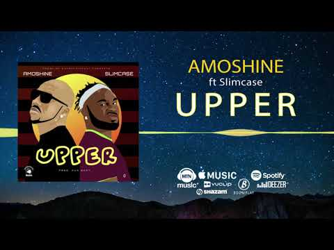 Amoshine – Upper [Official Audio] ft. Slimcase