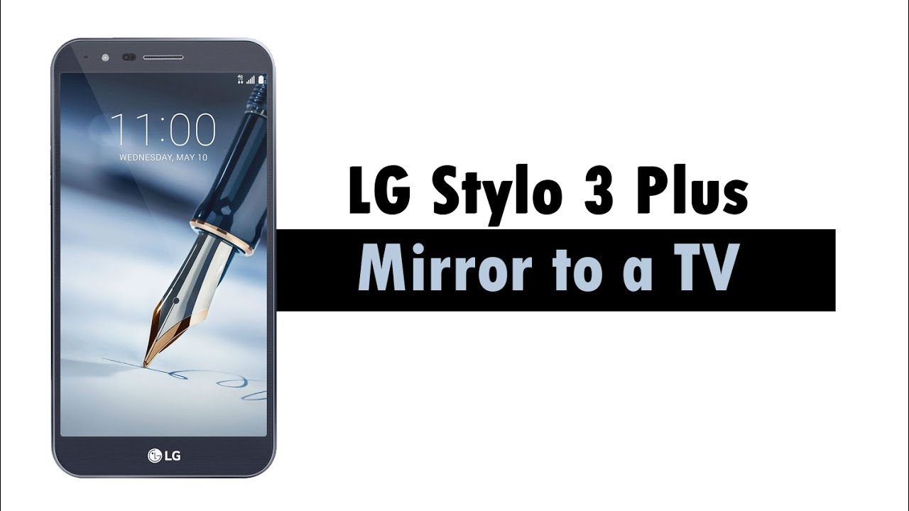 Lg stylo 3 plus how to mirror your screen to a tv for Mirror for lg tv