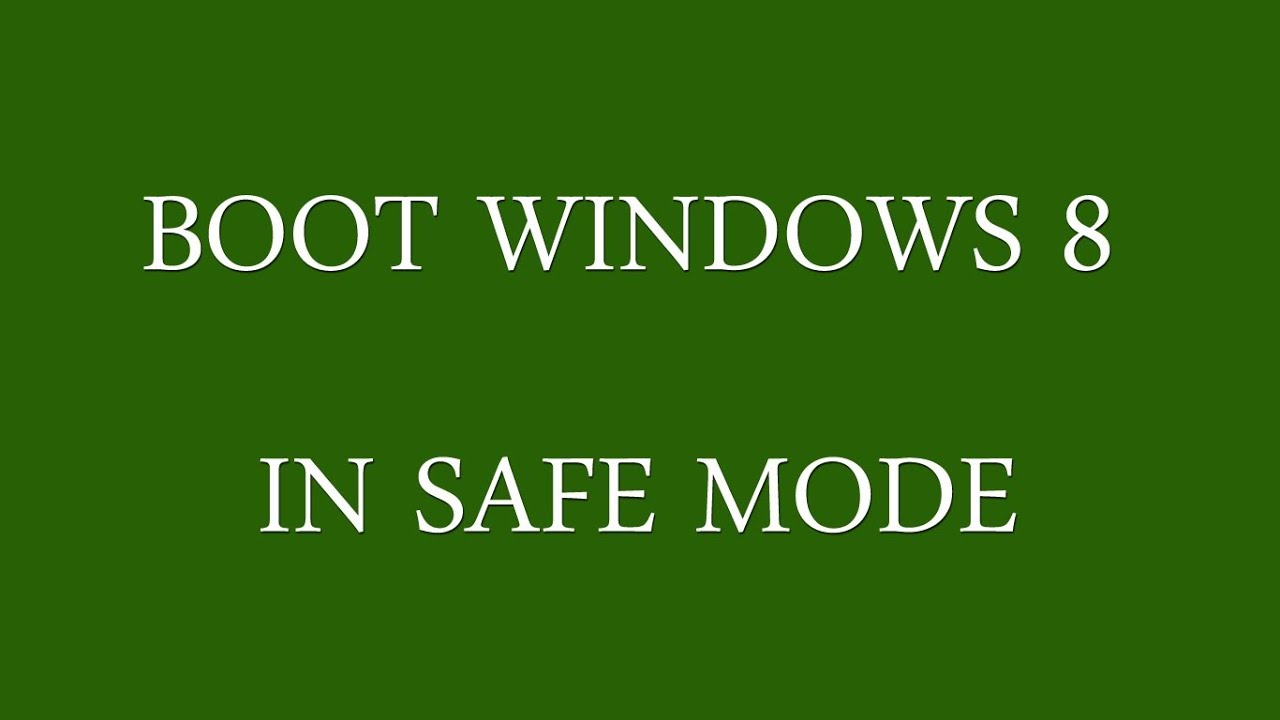 2 ways to boot into safe mode on windows 8 8 1