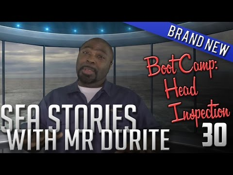 Boot Camp Head Inspection ♣ Ep30 Sea Stories with Mr Durite