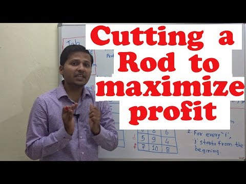 Cutting a rod into pieces to maximize Profit (Dynamic Programming)