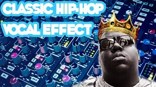 Classic Hip Hop Vocal Effect (90s Vocal Sound, MF Doom, Biggy Smalls)