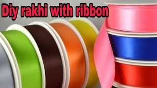 Diy rakhi with ribbon /  How to make rakhi at home / Diy rakhi for school competition