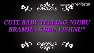 "cute baby telling ""GURU BRAMHA GURU VISHNU"""