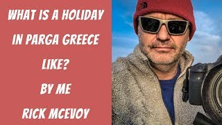Parga TUI Package Holidays – Part 3 of 3. What is a holiday in Parga Greece like?