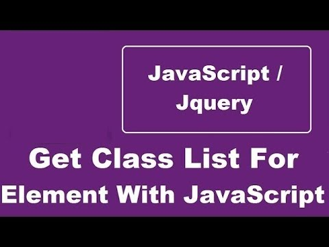 Get Class List For Element With JavaScript