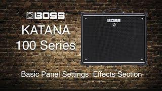 Boss Katana-100 -  Basic Panel Settings - Part 2 - Effects Section
