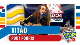 FM O Dia - Vitão - Pout Pourri (Estúdio Web)