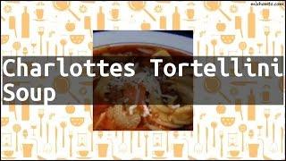 Recipe Charlottes Tortellini Soup