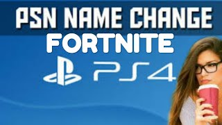 HOW TO CHANGE YOUR FORTNITE NAME PSN 100% WORKING