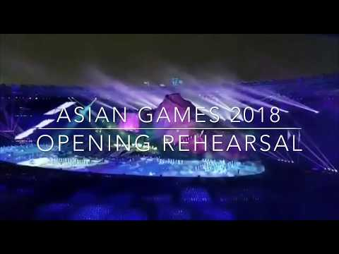 Opening Asian Games 2018 Rehearsal Mantap