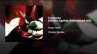 Creatures (Hidden Agenda Defocussed mix)