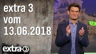 Extra 3 vom 13.06.2018