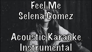 Selena gomez - feel me acoustic karaoke instrumental