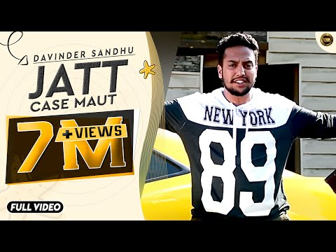 JATT CASE MAUT  || DAVINDER SANDHU || FULL OFFICIAL VIDEO || 2016