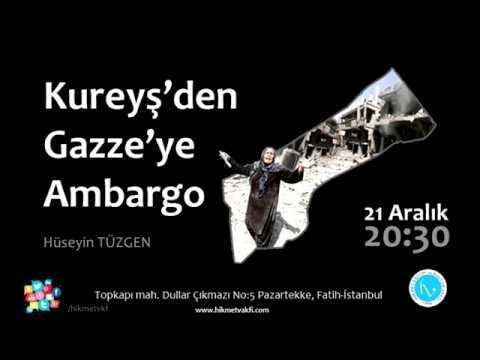Hüseyin Tüzgen - Kureyş'den Gazze'ye Ambargo