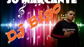 CD SÓ MARCANTE FILÉ DJ BIGO