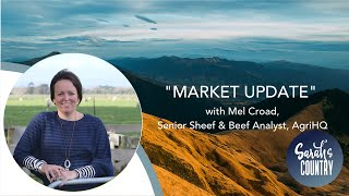"""Market Update"" with Mel Croad, Senior Sheef & Beef Analyst, AgriHQ"