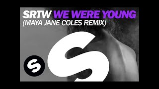 srtw we were young maya jane coles remix