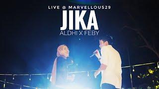JIKA - ALDHI RAHMAN X FEBY PUTRI NC ( LIVE at MARVELLOUS 29, MAN 2 Tulungagung )