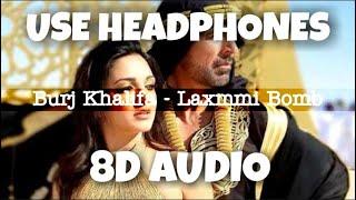 Burj Khalifa - Laxmmi Bomb | Shashi - DJ Khushi, Nikita Gandhi | 8D Audio - U Music Tuber 🎧