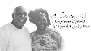 A Love Story 2 - Adebayo Salami and Alhaja Ejide