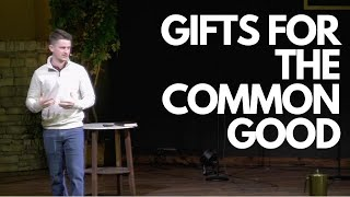 Gifts for the Common Good