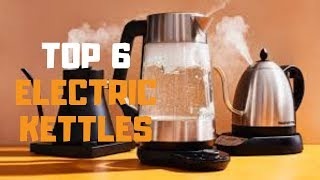 Best Electric Kettle in 2019 - Top 6 Electric Kettles Review