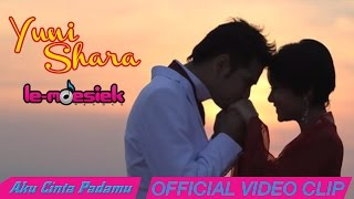Yuni Shara - Aku Cinta Padamu [Official Music Video]