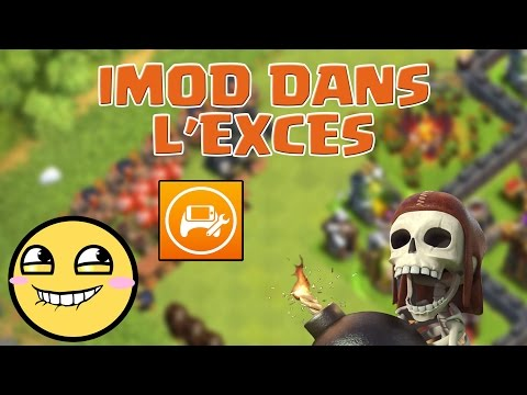 Clash Of Clans - IMOD DANS L'EXCES !
