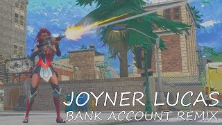 Fortnite Montage - Joyner Lucas Bank Account (Remix)