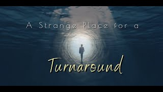 A Strange Place for a Turnaround