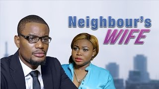 Neighbour's Wife  - Latest 2017 Nigerian Nollywood Drama Movie (10 min preview)