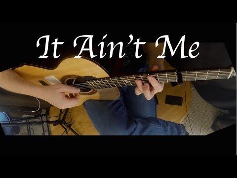 Kygo, Selena Gomez - It Ain't Me - Fingerstyle Guitar