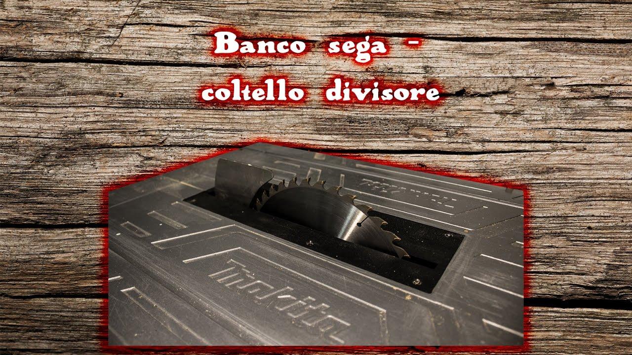 Banco sega coltello divisore youtube for Slitta per banco sega