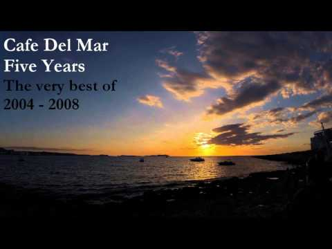 Cafe Del Mar - Five Years (The best of 2004 - 2008 fine session)