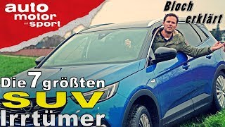 Die 7 größten SUV-Irrtümer - Bloch erklärt #26 |auto motor und sport