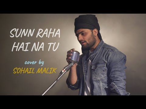 Sunn Raha Hai Na Tu   Cover By Sohail Malik   Aashiqui 2   Sing Dil Se   Ankit Tiwari