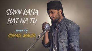 Sunn Raha Hai Na Tu | cover by Sohail Malik | Aashiqui 2 | Sing Dil Se | Ankit Tiwari