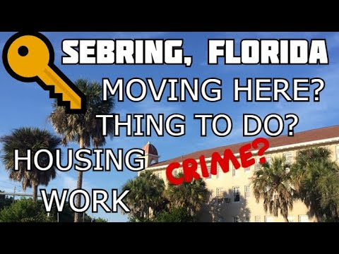 Sebring, Florida - EXPLAINED - MOVING TO - CITY REVIEW