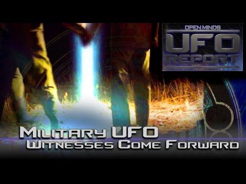 Military UFO Witnesses Come Forward! - Open Minds UFO Report