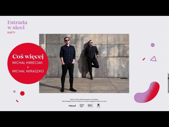 """MICHAŁ KMIECIAK x MICHAŁ WIRASZKO """"Coś więcej"""" (Official Audio)"""