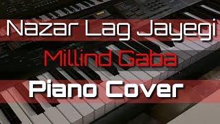 Nazar Lag Jayegi Millind Gaba || Cover || Piano Cover || Karaoke