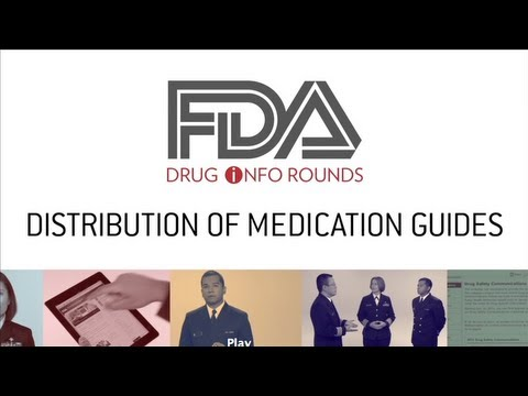 FDA Drug Info Rounds, October 2012: Distribution of Medication Guides